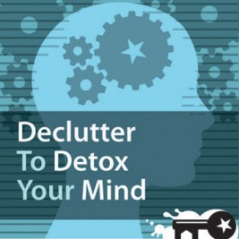 Declutter to Detox Your Mind